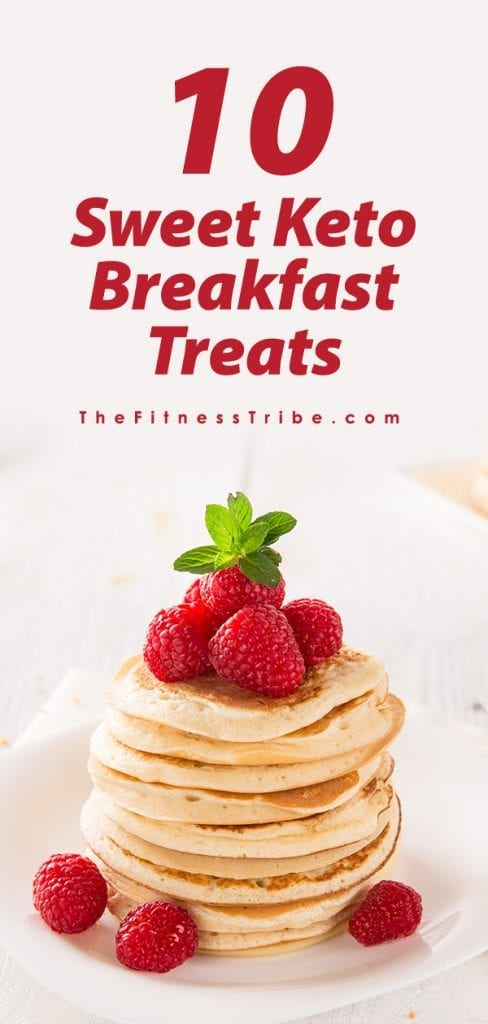 10 SWEET KETO BREAKFAST TREATS